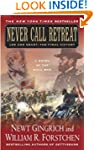 Never Call Retreat: Lee and Grant: Th...