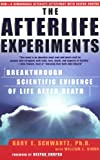 img - for The Afterlife Experiments: Breakthrough Scientific Evidence of Life After Death book / textbook / text book