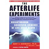The Afterlife Experiments: Breakthrough Scientific Evidence of Life After Deathby Deepak Chopra