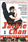 Jeff Rovin The Essential Jackie Chan Source Book: A Fan's Unauthorized Guide to the Star!