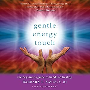 Gentle Energy Touch: The Beginner's Guide to Hands-On Healing Audiobook