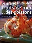 Le grand livre des fruits de mer et d...