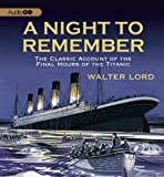 img - for A Night to Remember: The Classic Account of the Final Hours of the Titanic by Lord, Walter (2012) Audio CD book / textbook / text book