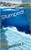 Stumped! Episode Three (Bondi Detective Book 3)