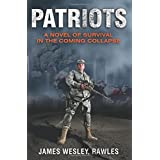 Patriots: A Novel of Survival in the Coming Collapse ~ James Wesley Rawles
