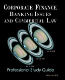 img - for Corporate Finance, Banking Issues and Commercial Law. Professional Study Guide 2011 book / textbook / text book