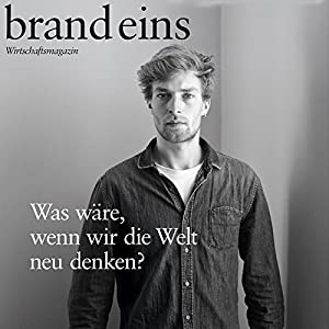 brand eins audio: Alternativen Hörbuch