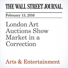 London Art Auctions Show Market in a Correction Other by Anna Russell, Kelly Crow Narrated by Paul Ryden