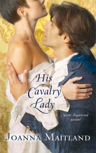 His Cavalry Lady (Harlequin Historical Series), JOANNA MAITLAND