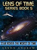 Star Rover-The Worst of Time (Lens of Time Book 5) (English Edition)