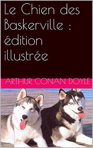 Arthur Conan Doyle - Le Chien des Baskerville : édition illustrée (French Edition)