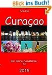 Bon Dia Cura�ao: Der kleine Reisef�hr...