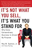 img - for It's Not What You Sell, It's What You Stand For: Why Every Extraordinary Business Is Driven by Purpose [Bargain Price] [ 2009 Hardcover]It's Not What You Sell, It's What You Stand For: Why Every Extraordinary Business Is Driven by Purpose book / textbook / text book