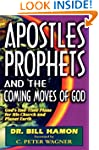 Apostles, Prophets and the Coming Mov...