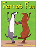 img - for Ferret Fun[ FERRET FUN ] by Rostoker-Gruber, Karen (Author) Mar-01-11[ Hardcover ] book / textbook / text book