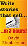 Write stories that sell... in 3 hours!