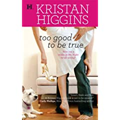 To Good to Be True by Kristan Higgan