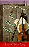 The Blood Ballad (Torie O'Shea Mysteries, No. 11) (1602852197) by MacPherson, Rett