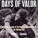 Days of Valor: An Inside Account of the Bloodiest Six Months of the Vietnam War (       UNABRIDGED) by Robert Tonsetic Narrated by David Drummond