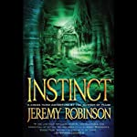 Instinct: A Chess Team Adventure (       UNABRIDGED) by Jeremy Robinson Narrated by Jeffrey Kafer