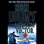 Robert Ludlum's The Moscow Vector: A Covert-One Novel | Patrick Larkin