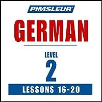 German Level 2 Lessons 16-20: Learn to Speak and Understand German with Pimsleur Language Programs Rede von  Pimsleur Gesprochen von:  Pimsleur