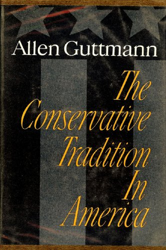 The Conservative Tradition in America, Allen. Guttmann
