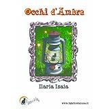 Occhi d'Ambra (Italian Edition) ~ Ilaria Isaia