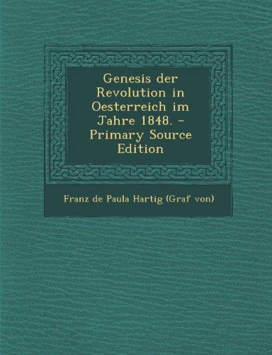Genesis Der Revolution in Oesterreich Im Jahre 1848. - Primary Source Edition
