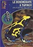 echange, troc Collectif - Le dendrobate à tapirer