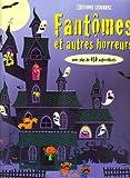 echange, troc Fiona Watt, Stella Baggott, Collectif - Fantômes et autres horreurs