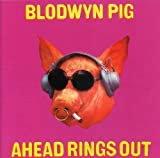Ahead Rings Out by BLODWYN PIG (2006-08-01)