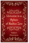Universe is a sphere of radius zero:...