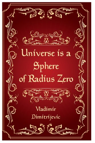 Book: Universe is a sphere of radius zero - New dimension of Tesla technology by Vladimir Dimitrijevic