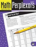 Math Perplexors: Deductive Logic Puzzles, Level C, Grades 5-6