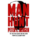 Manhunt: The Ten-Year Search for Bin Laden--from 9/11 to Abbottabad ~ Peter L. Bergen