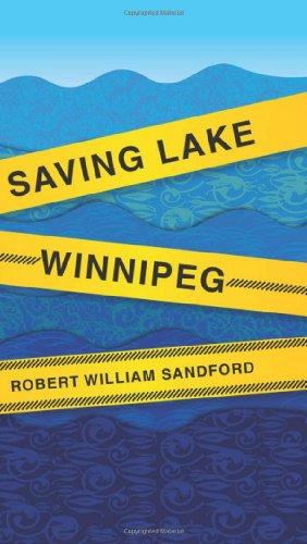 Saving Lake Winnipeg (An Rmb Manifesto) (R.M.B. Manifestos)