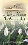 Alex Martin Peace Lily: 2 (The Katherine Wheel)