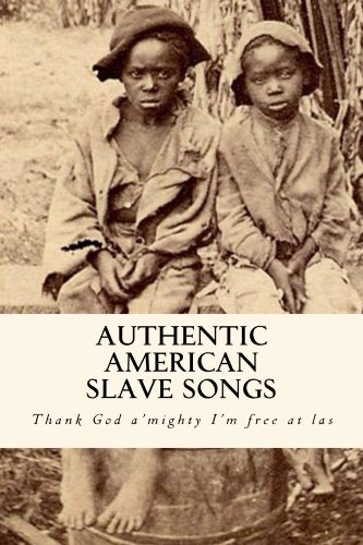 Authentic American Slave Songs