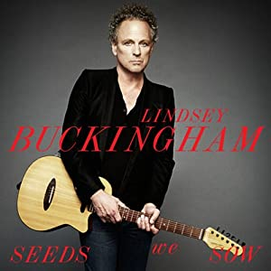 Lindsey Buckingham - 'Seeds We Sow'