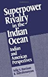 img - for Superpower Rivalry in the Indian Ocean: Indian and American Perspectives by Harrison Selig S. Subrahmanyam K. (1989-05-04) Hardcover book / textbook / text book