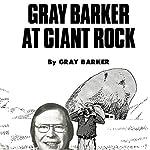 Gray Barker at Giant Rock | Gray Barker