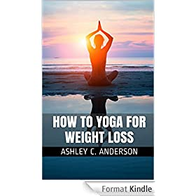 How to Yoga for Weight Loss (English Edition)