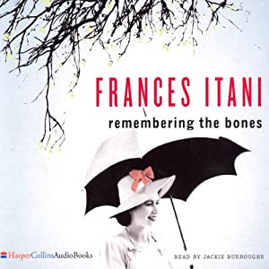 Remembering The Bones | [Frances Itani]