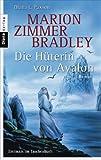 Die Hüterin von Avalon: Roman - Marion Zimmer Bradley, Diana L. Paxson