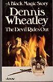 The Devil Rides Out (A black magic story) Dennis Wheatley