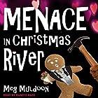 Menace in Christmas River: Christmas River Cozy Series, Book 8 Hörbuch von Meg Muldoon Gesprochen von: Randye Kaye