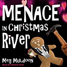 Menace in Christmas River: Christmas River Cozy Series, Book 8 Audiobook by Meg Muldoon Narrated by Randye Kaye