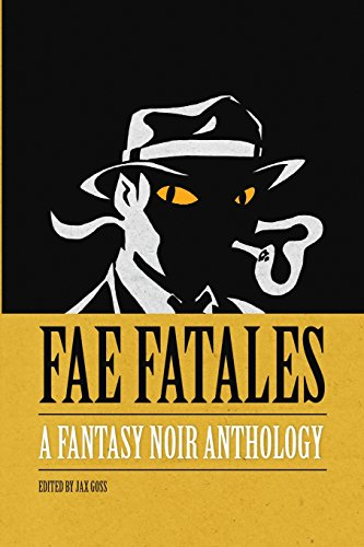 fae-fatales-a-fantasy-noir-anthology-full-colour-edition