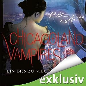 Ein Biss zu viel (Chicagoland Vampires 5) Hörbuch